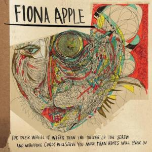 fiona-apple-the-idler-wheel-is-wiser-than-the-driver-artwork